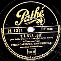 78 Trs - Pathé PA 1211 - état M - FREDO GARDONI -  Y A D'LA JOIE - POUR UNE VALSE D'AMOUR - 78 G - Dischi Per Fonografi