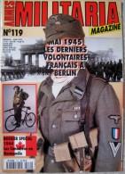 T14 / MILITARIA MAGAZINE N° 119 - Division Charlemagne à Berlin 1944 -  Guerre 40 45  WW2 - Revues & Journaux