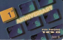 Thailand Pin Phone 108 Phonecard  1st. Anniversary Kat.015 - Thaïland
