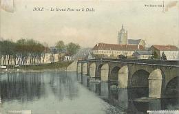 DOLE GRAND PONT SUR LE DOUBS - Dole