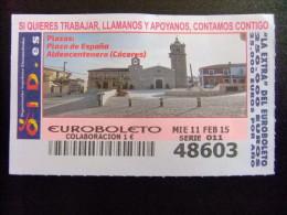BILLETE DEL EUROBOLETO EXTRA - PLAZA DE ESPAÑA ( ALDEACENTENERA - CÁCERES )11/02/2015 - Nº 48603 - Billetes De Lotería
