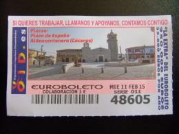 BILLETE DEL EUROBOLETO EXTRA - PLAZA DE ESPAÑA ( ALDEACENTENERA - CÁCERES ) SORTEO 11/02/2015 - Nº 48605 - Billetes De Lotería