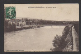DF / 74 HAUTE SAVOIE / ANNEMASSE-ETREMBIÈRES / LE PONT SUR L'ARVE /CIRCULÉE EN 1909 - Annemasse