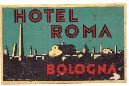 Etiquette D'hotel  10 Cm Hotel BOLGNA ROMA  - Chromo Litho Abimée - Hotel Labels