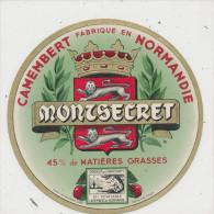 L 121/ ETIQUETTE FROMAGE     CAMEMBERT MONTSECRET  FAB. EN NORMANDIE  (ORNE) - Cheese