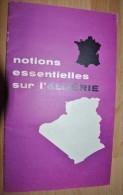 """Livret Propagande Algérie Française """"Notions Essentielles Sur L'Algérie"""" - Histoire"""