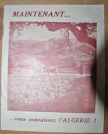 """Livret Propagande Algérie Française """"Maintenant...vous Connaissez L'Algérie"""" - Histoire"""