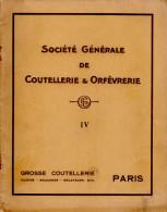 Catalogue D'usine Ancien  1934 De La Société Générale Coutellerie Et Orfèvrerie - Books, Magazines, Comics