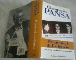 GIAMPAOLO PANSA PRIGIONIERI DEL SILENZIO SPERING & KUPFER EDITORI 2004 - Livres, BD, Revues