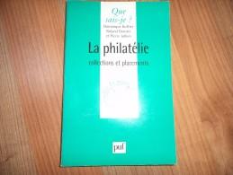 La Philatélie - Collections Et Placements - Que Sais Je? - 127 Pages - Fachliteratur