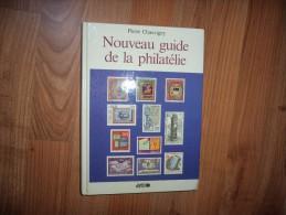 Nouveau Guide De La Philatélie De Pierre Chauvigny - 250 Pages - Fachliteratur