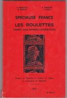 Spécialisé France - Les Roulettes - Broustine-Mignon-Françon-Storch - 1977 - 240 Pages - Philately And Postal History