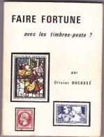 Faire Fortune Avec Les Timbres-poste? Ducassé - Philatélie Et Histoire Postale
