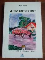 Allons Battre Carré. Souvenirs De L'Ile De La Réunion Et D'ailleur. - Livres, BD, Revues