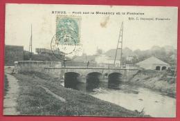 Athus - Pont Sur La Messancy Et Le Fontaine - 1906 ( Voir Verso ) - Aubange