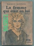 1933  -   Roman De La Collection L' Amour   ' '  La Femme Qui était En Lui   ' ',   De  Maurice ROSTAND - Livres, BD, Revues