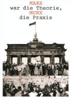 Berlin Marx War Dir Theorie, Murx Die Praxis - Porte De Brandebourg 0/11/89 - Brandenburger Deur