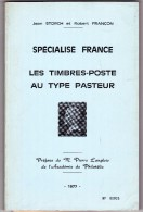 Spécialisé Timbres Au Type Pasteur - Storch-Françon 1977 - 188 Pages + Son Supplément - Philatélie Et Histoire Postale