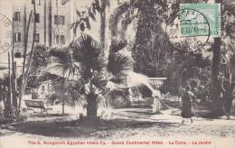 THE G. NUNGOVICH EGYPTIAN HOTELS  CY  GRAND CONTINENTAL HOTEL  LE CAIRE LE JARDIN SCANS RECTO VERSO - Caïro