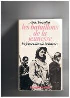 LES BATAILLONS DE LA JEUNESSE  LIVRE DEDICACE PAR ALBERT OUZOULIAS Dit COLONEL ANDRE - Libri