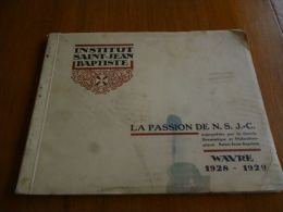 CB5 Livret Avec 11 Photos La Passion De NS Jésus Christ à Wavre 1928 - 1929 Institut St Jean Baptiste - Autres Collections