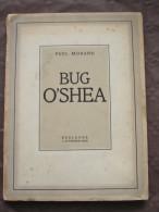 1936 PAUL MORAND BUG O'SHEA EDITION ORIGINALE HORS COMMERCE DESSINS LOUIS ICART DEGLAUDE EO - 1901-1940