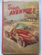 No PAYPAL !! : Super Aventure Hurrah Album Reliure 1 ( 1 A 5 ) Petit Format Course Western Boxe Etc..Éo S.u.e ©.1951 BE+ - Piccoli Formati