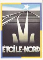 CP Affiche Publicitaire L'Etoile Du Nord - Cassandre - Ferrovie