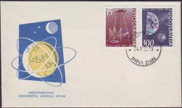 YUGOSLAVIA - JUGOSLAVIA - GEOPHYSICAL YEAR  - FDC - 1958