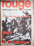 HEBDOMADAIRE LIGUE COMMUNISTE - ROUGE- N� 106- LUNDI 22 MARS 1971- LA COMMUNE - GARE A LA REVANCHE