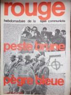 HEBDOMADAIRE LIGUE COMMUNISTE - ROUGE- N� 105- 15 MARS 1971- PESTE BRUNE  PEGRE BLEUE - CRS ETUDIANT