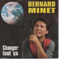 45T. Bernard MINET. Changer Tout ça. (Paroles Au Dos De La Pochette)  - Disque AB HIT - Club DOROTHEE - Enfants