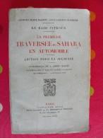 Raid Citroen : La Première Traversée Du Sahara En Automobile. 1924. Haardt, Audouin-Dubreuil. Boutet De Monvel Atlantide - Livres, BD, Revues