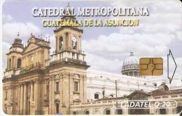 TARJETA DE GUATEMALA DE LA CATEDRAL METROPOLITANA  (LADATEL) - Guatemala