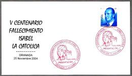 V Cent. Muerte De ISABEL LA CATOLICA (1504) - 500 Years Death Isabel La Catolica. Granada 2004. Andalucia - Familias Reales
