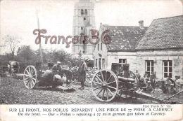 (62) Carency La Targette - La Grande Guerre 1914-18 Poilus Réparation Canons - Soldats Militaires Militaria - 2 SCANS - France