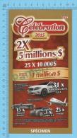 Billet De Loterie SPECIMEN Lottery Ticket ( $25.00 Celebration 2015 Loto - Quebec Canada )  2 SCANS - Billets De Loterie