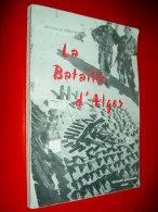 La Bataille D' Alger  Jacques Le Prévost  1957  Editions Baconnier   Guerre Algerie - Storia