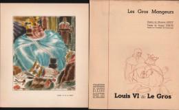 Gravure Les Gros Mangeurs - LOUIS VI Dit Le GROS - Dessins De M. LEROY - Laboratoires ZIZINE - Prenten & Gravure