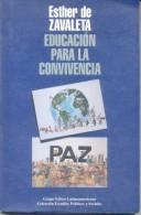 ESTHER DE ZAVALETA - EDUCACION PARA LA CONVIVENCIA  GRUPO EDITOR LATINOAMERICANO  GEL 201 PAGINAS AÑO 1995 AUTOGRAFIADO - Ontwikkeling