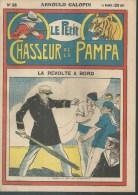 LE PETIT CHASSEUR DE LA PAMPA   N° 38  -  ARNOULD GALOPIN - Déssin: ?. - 1925 - Zeitschriften & Magazine