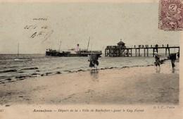 CPA ARCACHON - DEPART DE LA VILLE DE ROCHEFORT POUR LE CAP FERRET 1906 - Arcachon