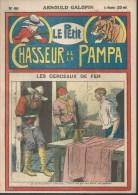 LE PETIT CHASSEUR DE LA PAMPA   N° 46  -  ARNOULD GALOPIN - Déssin: ?. - 1925 - Zeitschriften & Magazine