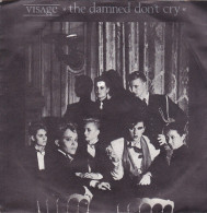 Visage - The Damned Don't Cry  (45 Tours) - Vinyles