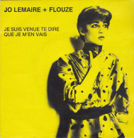 Jo Lemaire + Flouze - Je Suis Venue Te Dire Que Je M'en Vais (45 Tours) - Vinyles