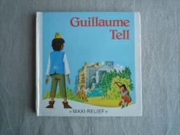 Guillaume Tell Maxi Relief Artia 1989 J.Pavlin G. Seda Trad. Tchèque  Béatrice Solleau . Voir Photos. - Boeken, Tijdschriften, Stripverhalen