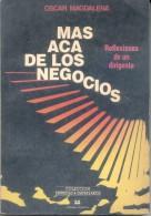 MAS ACA DE LOS NEGOCIOS, OSCAR MAGDALENA, EDITORIAL FRATERNA, AÑO 1989, 254 PAGINAS DEDICADO Y AUTOGRAFIADO POR EL AUTOR - Economie & Business