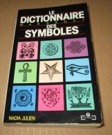 Le Dictionnaire Des Symbôles Nadia Julien Hermétisme Symbologie Franc-Maçonnerie Etc... - Esoterismo