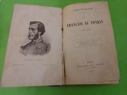 Les Francais Au Tonkin 1787-1883 Par Francis Garnier Etc...-- - Livres, BD, Revues