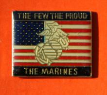 Pin´s - The Marines - The Few The Proud - Armée Américaine - Militaria